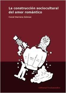 La construcción sociocultural del amor romántico